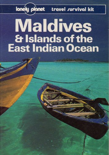 9780864421876: Maldives and Islands of the East Indian Ocean (Lonely Planet Travel Survival Kit)