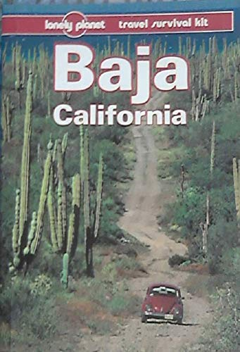 Baja California (Lonely Planet Travel Survival Kit): Bernhardson, Wayne, Wayne, Scott
