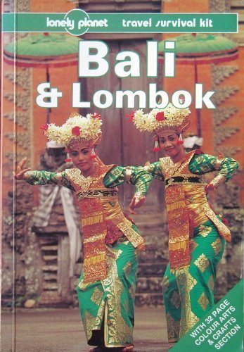 Lonely Planet Bali and Lombok (Lonely Planet Travel Survival Kit): Wheeler, Tony, Lyon, James