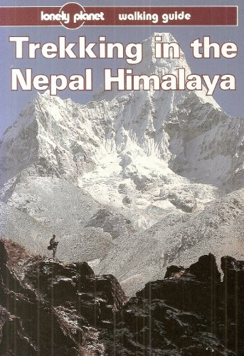 Lonely Planet Trekking in Nepal Himalaya (Lonely Planet Trekking in the Nepal Himalaya): Armington,...