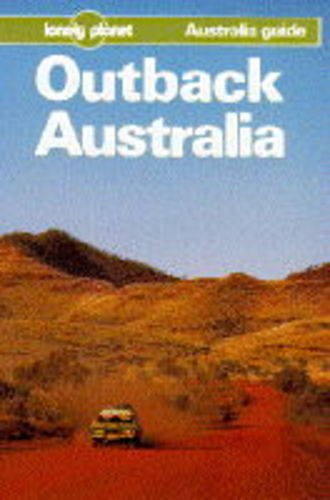Lonely Planet Outback Australia (Lonely Planet Travel Survival Kit) (0864422393) by Moon, Ron; Moon, Viv; O'Byrne, Denis; Finlay, Hugh; Van Driesum, Rob; Williams, Jeff; Barry, Julian
