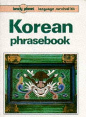 9780864423023: Lonely Planet Korean Phrasebook (Language Survival Kit) (English and Korean Edition)