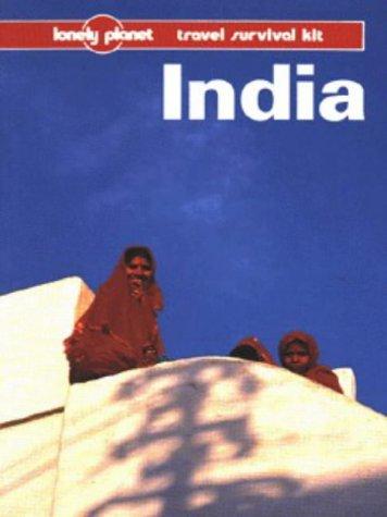 Lonely Planet India: A Travel Survival Kit (6th ed): Tony Wheeler