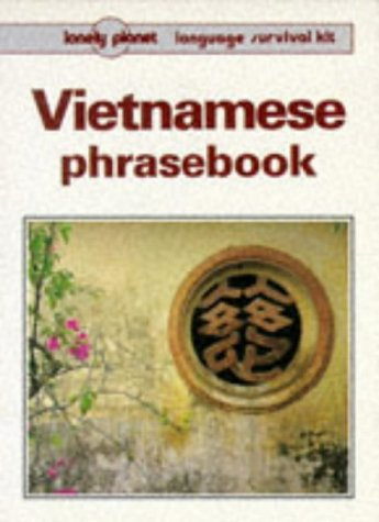 9780864423474: Lonely Planet Vietnamese Phrasebook (Lonely Planet Travel Survival Kit) (English and Vietnamese Edition)