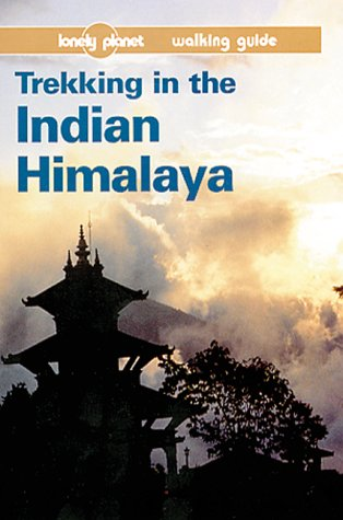 9780864423573: Trekking In The Indian Himalaya: A Lonely Planet Walking Guide
