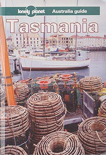 Lonely Planet Tasmania: Australia Guide: John Chapman, Monica