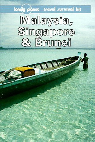 9780864423931: Lonely Planet Malaysia, Singapore & Brunei: A Travel Survival Kit (6th ed)