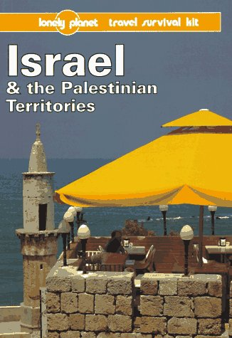 9780864423993: ISRAEL AND THE PALESTINIAN TERRITORIES: A Travel Survival Kit (Lonely Planet Travel Survival Kit)