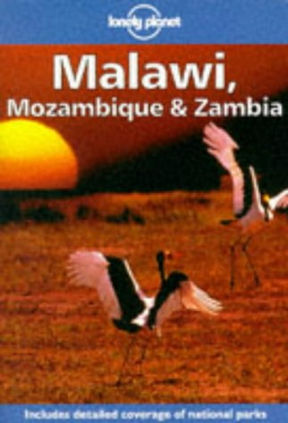 Lonely Planet Malawi, Mozambique & Zambia (Malawi, Mozambique and Zambia) (0864424620) by Else, David