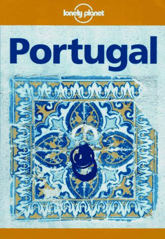 Lonely Planet Portugal (Lonely Planet Travel Survival Kit): Wilkinson, Julia; King, John