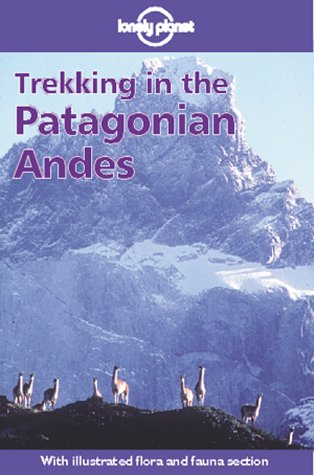 9780864424778: Trekking in the Patagonian Andes (Walking Guide)