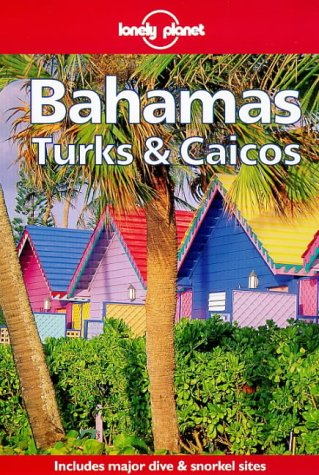 9780864424822: Lonely Planet Bahamas Turks & Caicos (Travel Survival Kit)