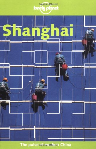 9780864425072: Shanghai (Lonely Planet Regional Guides) [Idioma Inglés]