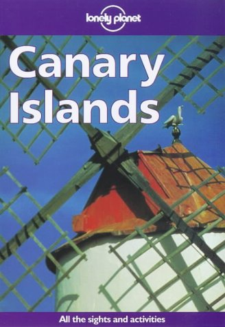 Lonely Planet : Canary Islands: Simonis, Damien