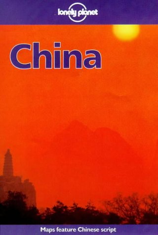 Lonely Planet China (China a Travel Survival: Robert Storey, Nicko