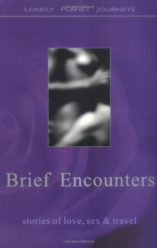 9780864425294: Brief Encounters: stories of love, sex & travel