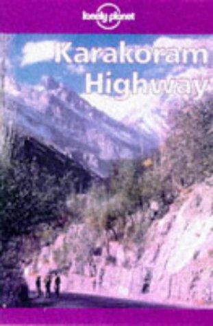 9780864425317: Lonely Planet Karakoram Highway
