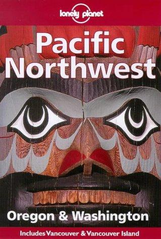 9780864425348: Pacific Northwest: Oregon & Washington (Lonely Planet)
