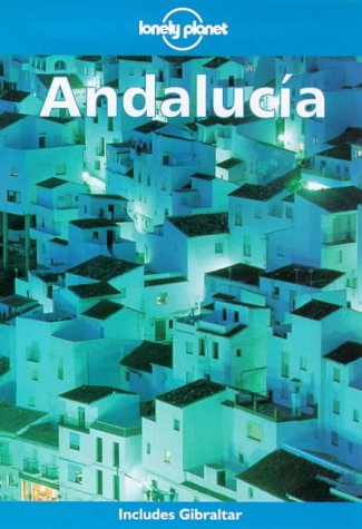 9780864425591: Andalucia (Lonely Planet Travel Guides)