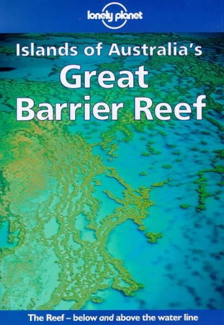 9780864425638: ISLANDS OF AUSTRALIA'S GREAT BARRIER REEF. 3ème édition (Travel guide)