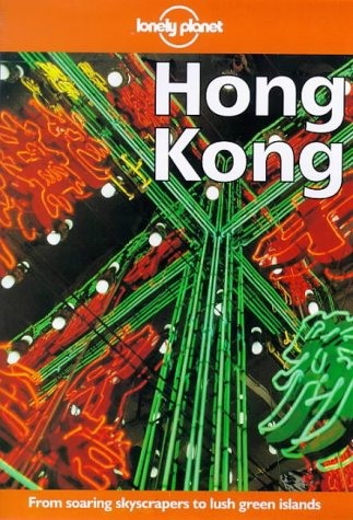 9780864425836: Lonely Planet Hong Kong (City Guides Series)