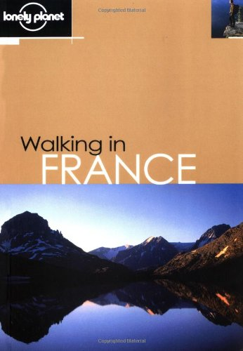 9780864426017: Lonely Planet Walking in France (LONELY PLANET WALKING GUIDES)