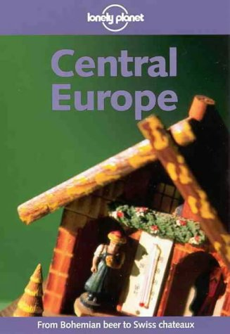 Lonely Planet Central Europe (Lonely Planet Shoestring Guide): Dydynski, Krzysztof; Fallon, Steve; ...
