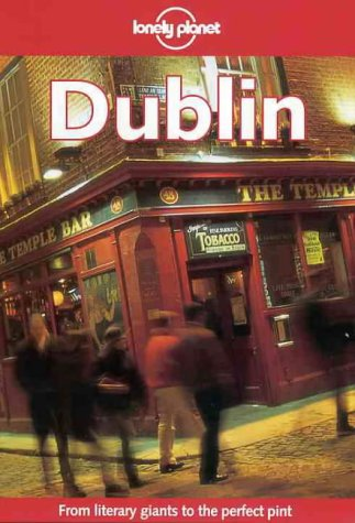 9780864426109: DUBLIN. 3rd edition, 1999 (Lonely Planet City Guides)