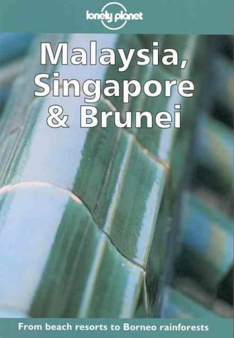 9780864426185: Lonely Planet Malaysia, Singapore & Brunei (Lonely Planet Malaysia, Singapore & Brunei, 7th ed)