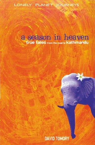 9780864426291: A Season in Heaven: True Tales from the Road to Kathmandu