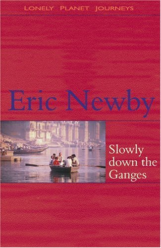 9780864426314: Slowly down the Ganges (Lonely Planet Journeys)
