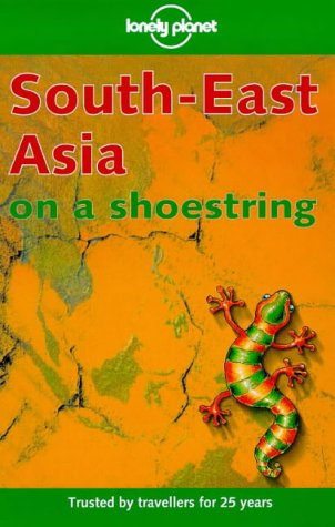 9780864426321: Lonely Planet South-East Asia on a Shoestring (10th ed)