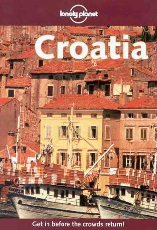 9780864426468: Lonely Planet Croatia (1st ed)