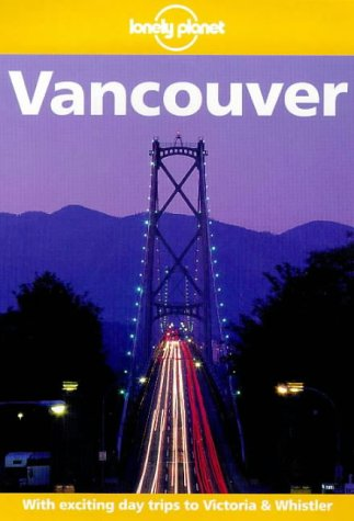 9780864426598: VANCOUVER (Lonely Planet City Guides)
