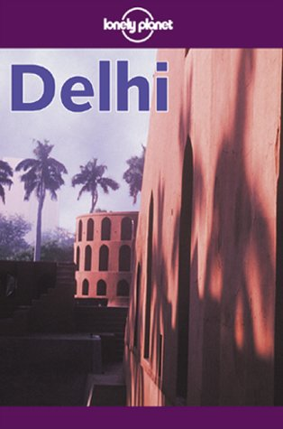 9780864426758: Lonely Planet Delhi