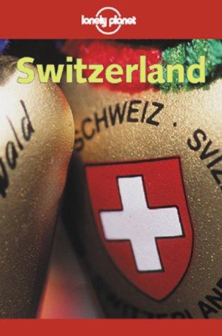 9780864427236: Lonely Planet Switzerland (Lonely Planet Switzerland, 3rd ed)