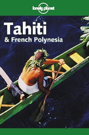 9780864427250: Tahiti & French Polynesia (Lonely Planet)