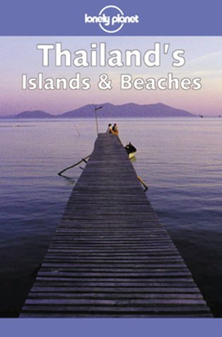 9780864427281: Lonely Planet Thailand's Islands & Beaches (Lonely Planet Thailand's Islands & Beaches, 2nd ed)