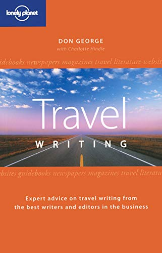 9780864427427: Lonely Planet Travel Writing (How to)