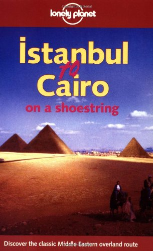 9780864427496: Istanbul to Cairo  1ed (Lonely Planet Shoestring Guide)