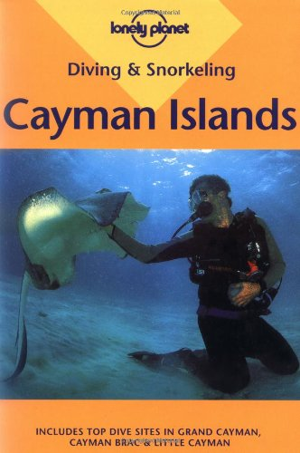 9780864427700: Diving & Snorkeling Cayman Islands: Including Grand Cayman, Cayman Brac & Little Cayman (Lonely Planet Diving & Snorkeling Cayman Islands)