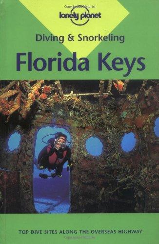 9780864427748: Lonely Planet Diving & Snorkeling Florida Keys (LONELY PLANET DIVING AND SNORKELING GUIDES)