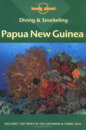 9780864427762: Lonely Planet Diving & Snorkeling: Papua New Guinea (Lonely Planet Diving and Snorkeling Guides)
