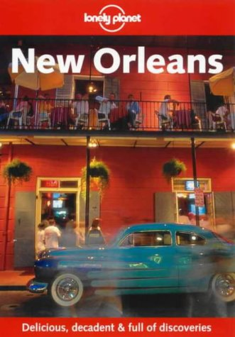 Lonely Planet New Orleans (Travel Survival Kit): Tom Downs