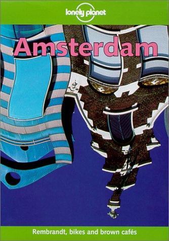 Lonely Planet Amsterdam: Rob Van Driesum, Nikki Hall