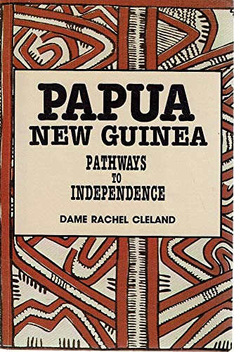Papua New Guinea Pathways to Independence Official and Family Life 1951-1975: Cleland, Dame Rachel