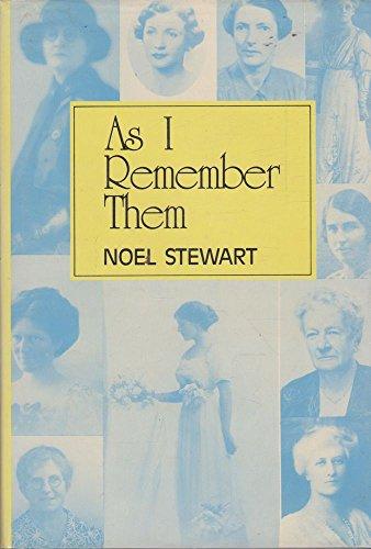 As I Remember Them: Stewart, Noel