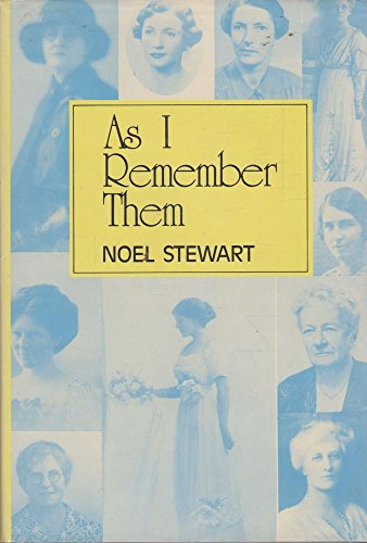 As I Remember Them: Stewart, Noel
