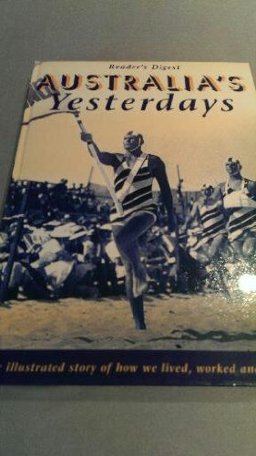 Australia's Yesterdays : The Illustrated Story of How We Lived, Worked and Played: Pearl, ...