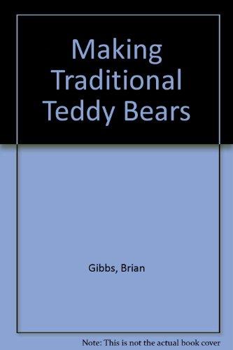 9780864501158: Making Traditional Teddy Bears
